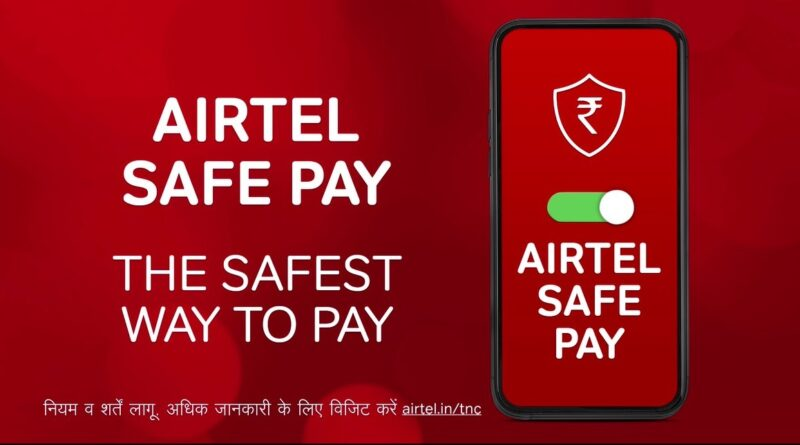 Airtel Payments Bank launches Airtel Safe Pay with a new campaign
